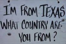 Texas Born & Raised / Born & breed in Houston,TX lived everywhere from Dayton to Humble, TX for 34 yrs. Will always be Texan!  / by Terri Jacobs