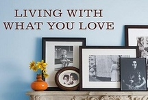 LIVING WITH WHAT U LOVE / by Carmen Cecilia de Isaza