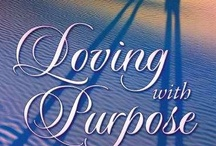 Books / If you're looking for positive tools and techniques for you and your relationships, check out my website and book, Loving with Purpose. Www.Lovingwithpurpose.Org  / by Loving with Purpose by Kimberly Mitchell