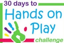 Hands on Play Challenge / A challenge to play with your kids every day for 30 days. Devote at least 15 minutes of uninterrupted time with your kids each day. / by Jamie Reimer