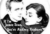 If you're James Dean, I'll be Audrey Hepburn... / by debbieSOdashing .