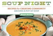 Soup Night / Cook up community with a warm meal / by Storey Publishing