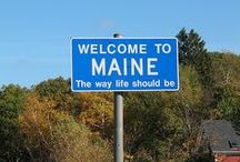 Maine-The Way Life Should Be / by Melissa Bickford