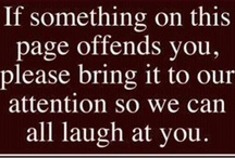 Random laughs and quotes... / Made to offend and inspire. ;) / by Courtney Barnes