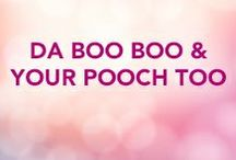 Da Boo Boo & Your Pooch Too / by Bethenny Frankel