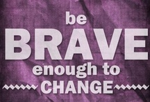 Be Brave! / by Nancy Johnson (aka the Digital Celt)