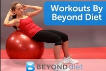 Workouts by Beyond Diet / The best place to find a variety of exercises and workouts to help keep you motivated / by Beyond Diet