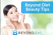 Beyond Diet Beauty Tips / All-natural beauty tips for anyone who is looking to full embrace the Beyond Diet lifestyle / by Beyond Diet