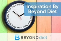 Inspiration by Beyond Diet / Looking for some inspiration? A little motivation to get you going? This is the board for you! / by Beyond Diet