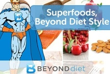 Superfoods, Beyond Diet Style / by Beyond Diet