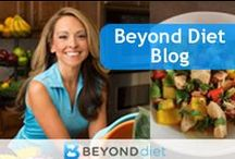 Beyond Diet Blog / The Skinny on Nutrition, Weight Loss & Raising a Healthy Family / by Beyond Diet