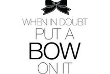 ♕Put a Bow On It!! / by The House of Beccaria