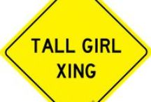 ~ Tall Girl Problems ~ / by Angie Walker