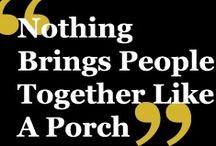 Porches / Porches / by Debbie
