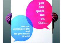 You Can Quote Me On That ! Design Competition 14-18 yr olds / Create a winning slogan and see your words in print ....  So you think you've got a way with words? Come up with a winning quote or slogan and you could see your big idea immortalised in print.  This board contains inspiration - not actual entries.  For more info visit http://illustratedliving.co.uk/competition.asp / by illustratedliving