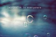 Inspiration / words to inspire, to guide, to live by / by Stefanie Blue