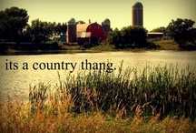 It's a Country Thang! / by Karla Anderson