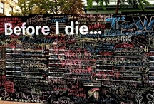 Bucket List ❝Before I Die❞ / by Ashleigh Schulte