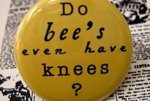 BEEs KNEEs / by Zippy Tu Yu