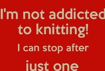 Knit, knit, knit...... / by Karen Umpleby