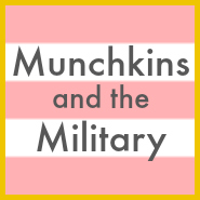 Munchkins and the Military