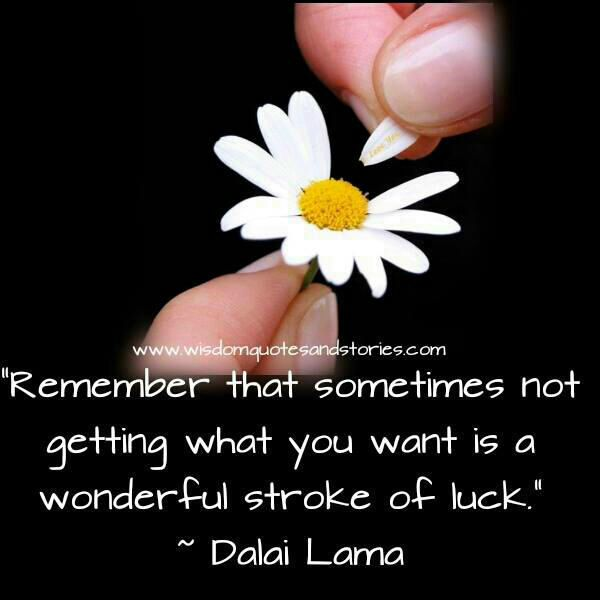 Careful What You Wish for Quote Dalai Lama