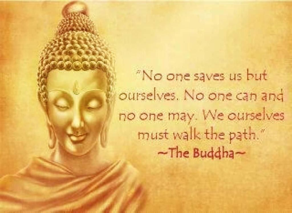 No One Saves Us but Our Selves Buddha Quote
