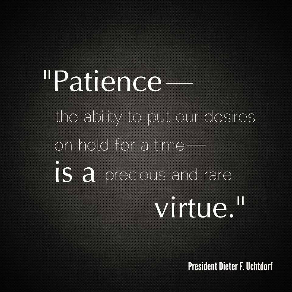 Lds Patience Quotes. QuotesGram