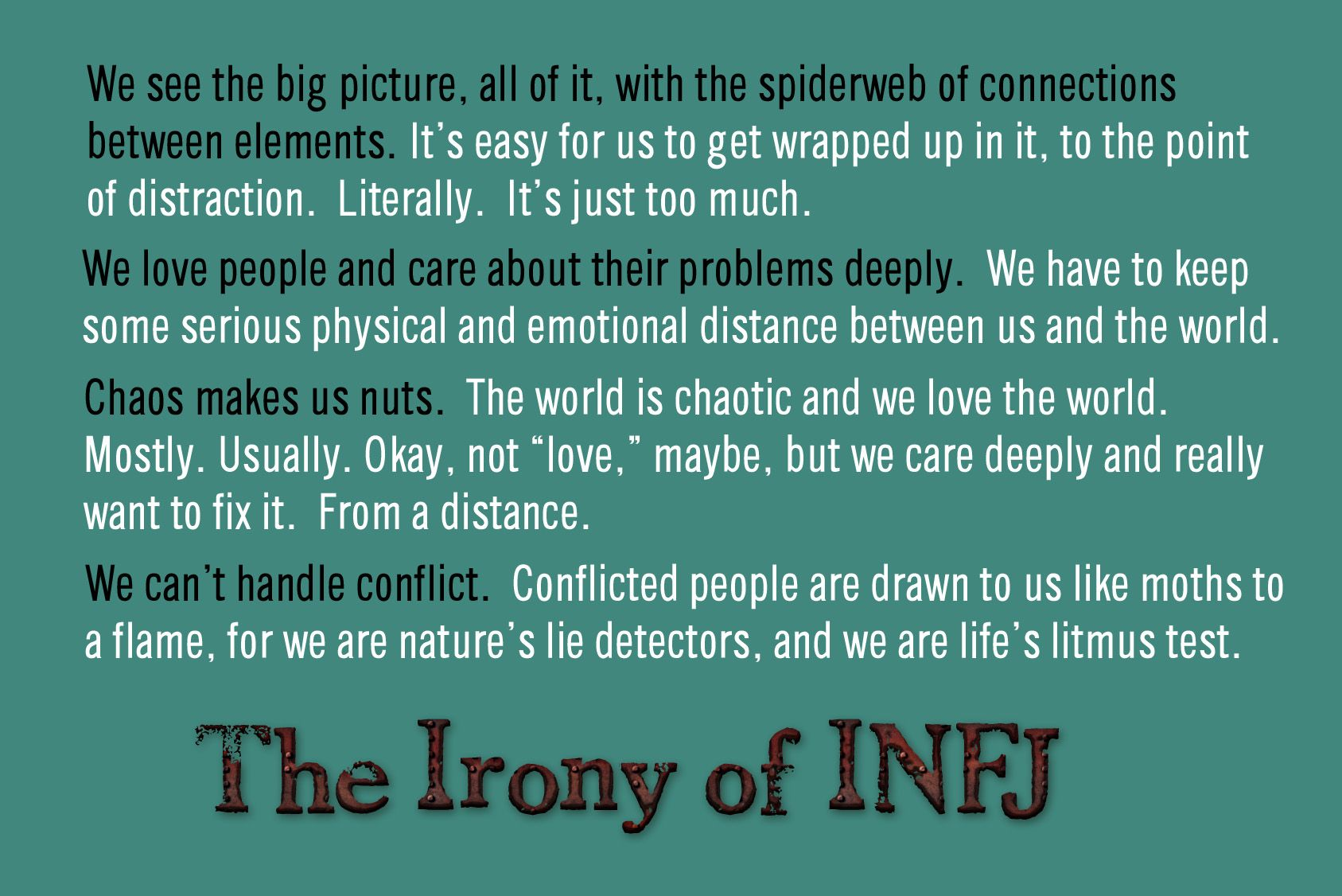 infj dating problems Infj relationships infjs are warm and affirming people who are usually also deep and complex they're likely to seek out and promote relationships that are intense and meaningful.