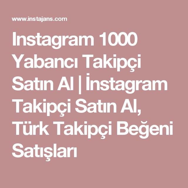 Instagram 1000 Yabancı Takipçi Satın Al | İnstagram Takipçi Satın ...