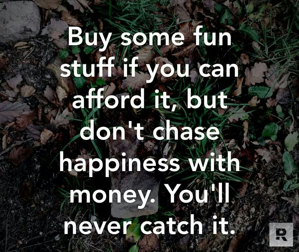 Money doesn t buy happiness quotables pinterest