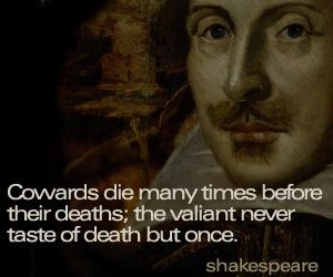 coward 39 s death shakespeare quote shakespeare the bard