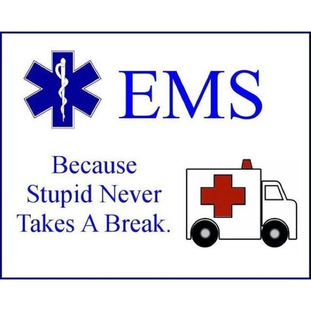 EMS Humor | Only in EMS, Medical Field | Pinterest