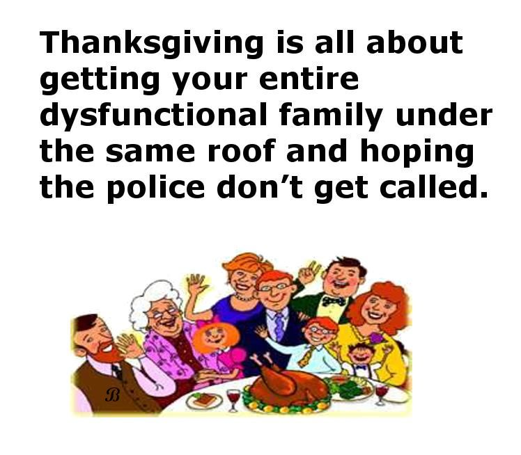 Thanksgiving Is All About Getting Your Entire Dysfunctional Family ...
