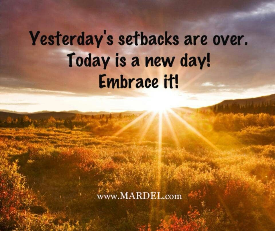Today is a new day...... Quotes Pinterest