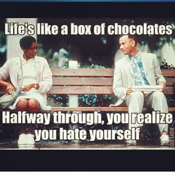 Life is like a box of chocolates Things that make me
