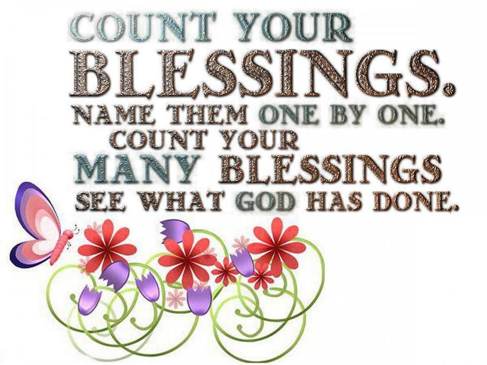 count your blessings Count your blessings• then put your feet up and count your blessings• in this  country we can count our blessings that our children are not constantly at the  mercy.