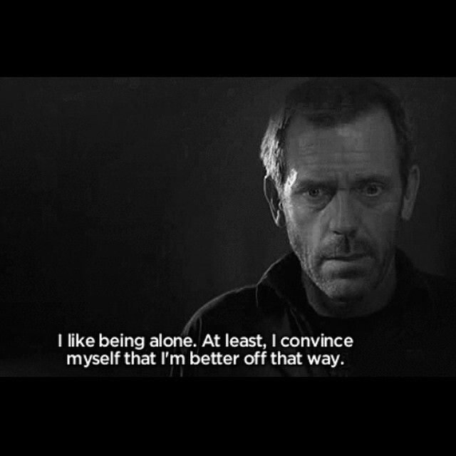 House Md Quotes Being Alone Quotesgram