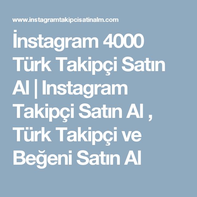 İnstagram 4000 Türk Takipçi Satın Al | Instagram Takipçi Satın Al ...