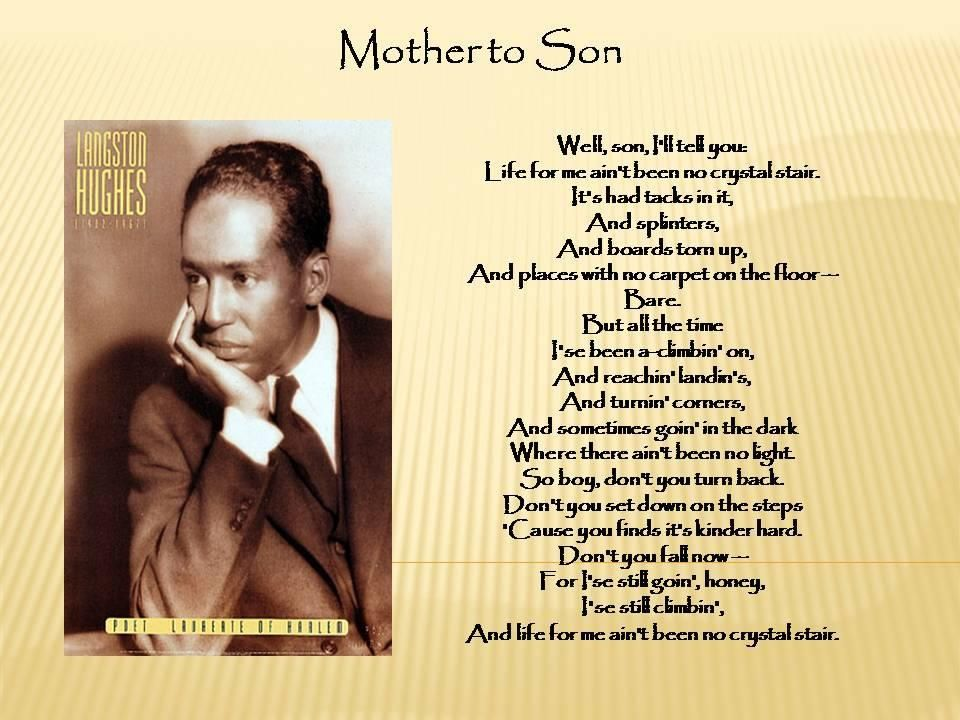 essay on the poem mother to son by langston hughes Free essay: in one of his earliest poems, mother to son, langston hughes tells  his readers that one must have courage and determination to overcome the.