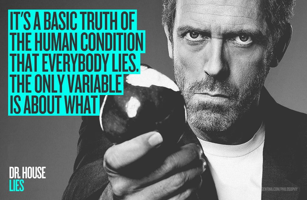LIES / Dr. House  Emotions and shit  Pinterest