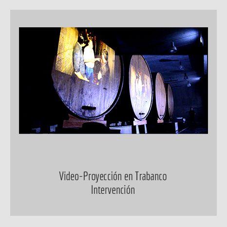 VIDEO-PROYECCION-TRABANCO. YENY CASANUEVA Y ALEJANDRO GONZÁLEZ. PROYECTO PROCESUAL ART