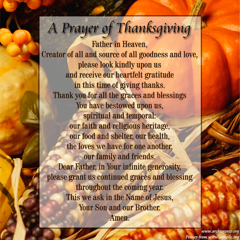 thanksgiving prayer Prayer is our response to god who is already speaking or, better yet, revealing himself to us therefore, prayer is not merely an exchange of words.