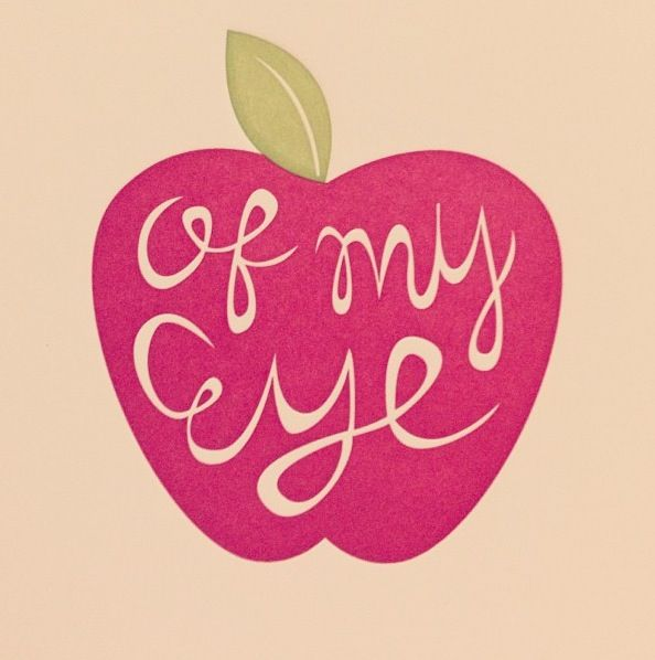 Apple of my eye | Quotes / Lyrics / Sayings | Pinterest