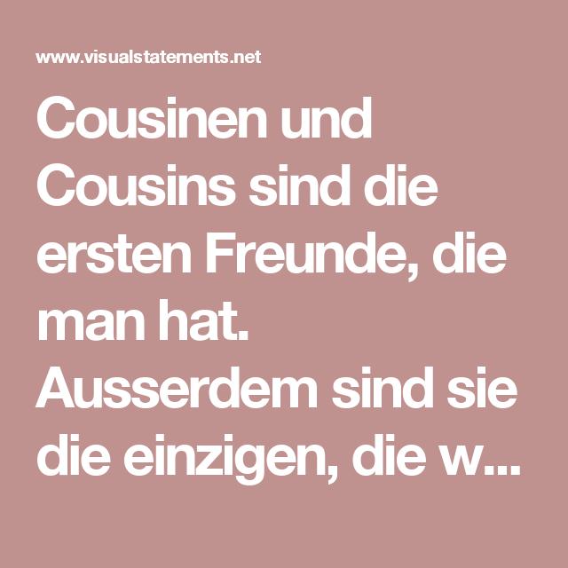 Über cousinen und cousins sprüche Kurze Sprüche