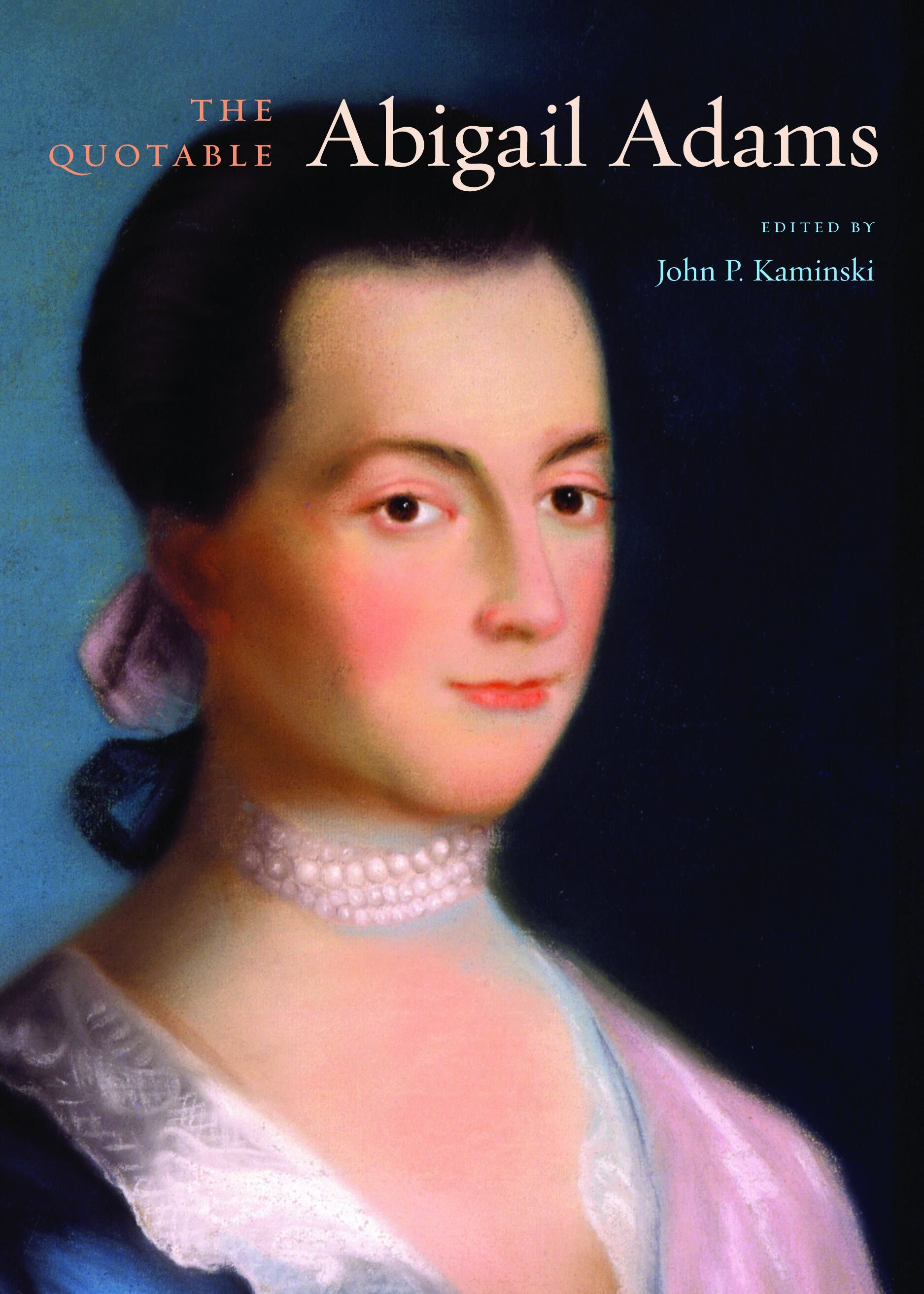 abigail adams use of persuasive language At the same time that adams was preparing to publish his thoughts on government essay, which outlined proposed political philosophy and structures for the new nation, abigail pondered if and how the rights of women would be addressed in an american constitution.
