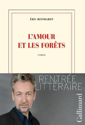 Reinhardt, Eric - L'amour et les forêts