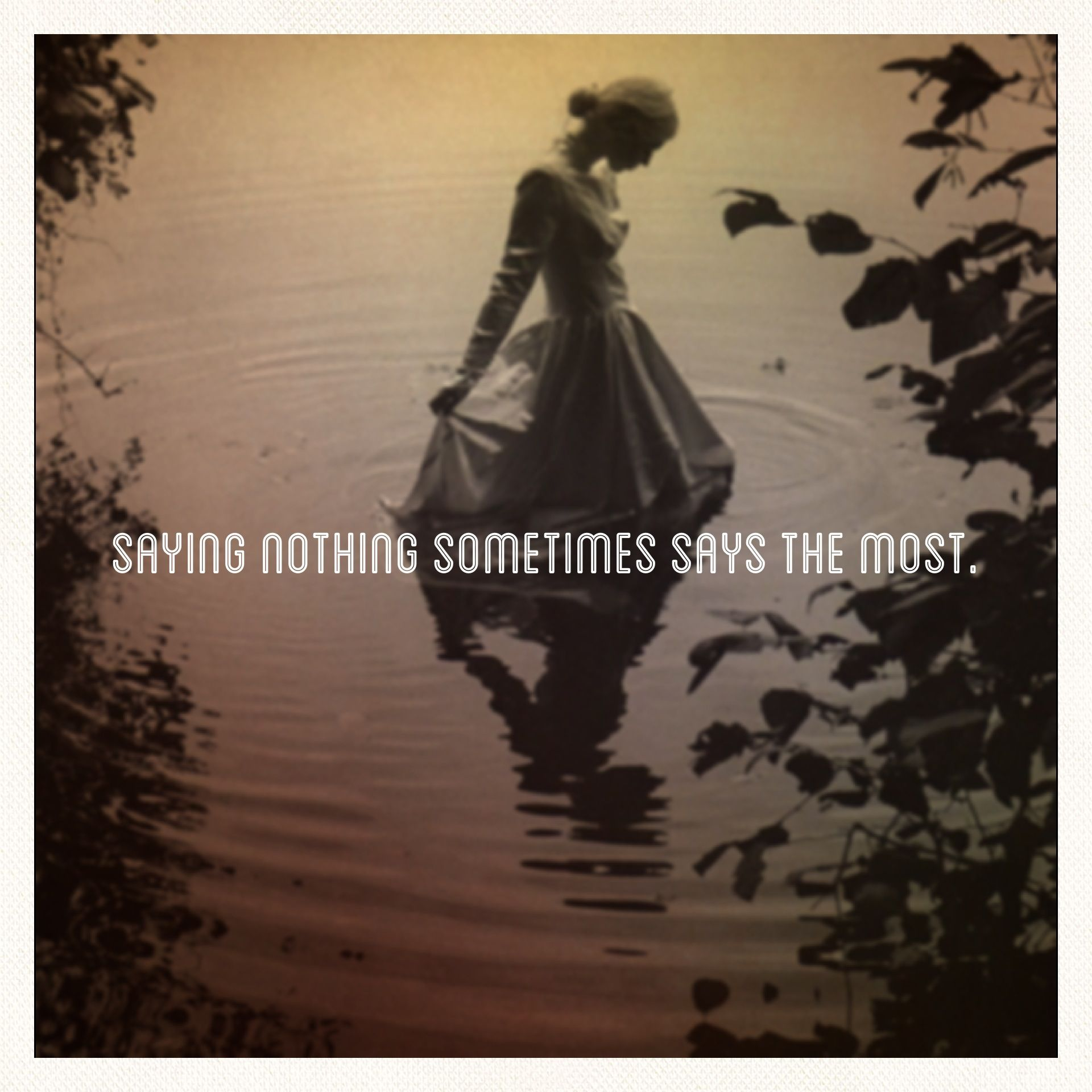saying nothing sometimes says the most by emily
