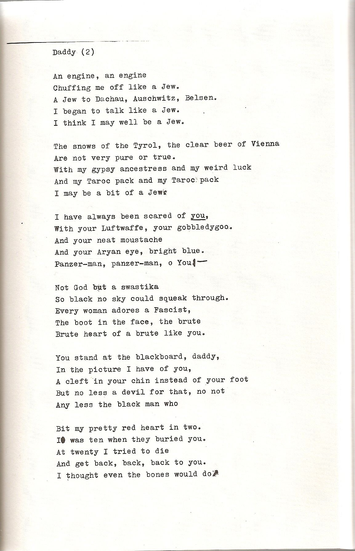 "an analysis of sylvia plaths poem daddy In her 1962 poem ""daddy,"" sylvia plath used an array of simple language, passionate emotions and personal experiences to create a work that helps us observe the resolution of her father's death and the ensuing freedom she obtained from finding this closure."