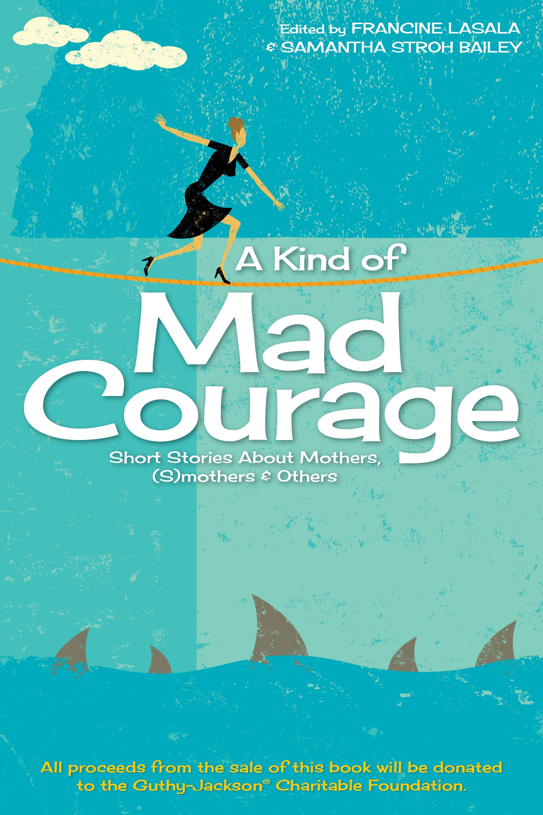 A Kind of Mad Courage book